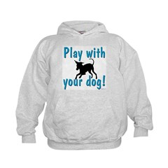 Play With Your Dog Hoodie
