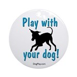 Play With Your Dog Ornament (Round)