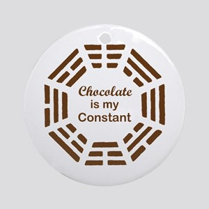 Chocolate is my Constant Ornament (Round)