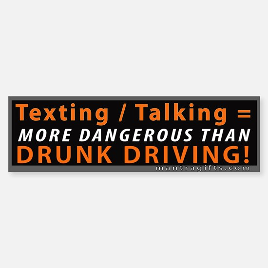 Texting and Talking = Drunk Driving Bumper Bumper Sticker