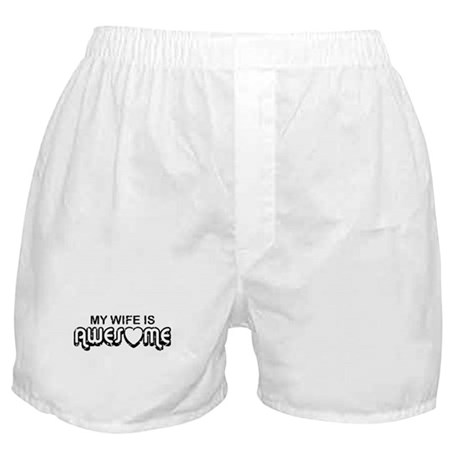 My Wife Is Awesome Boxer Shorts