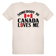 Somebody In Canada T-Shirt