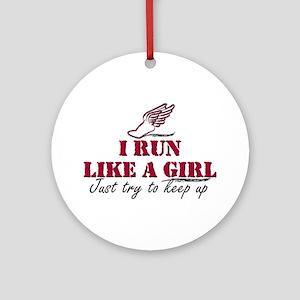 Run like a girl scr Ornament (Round)