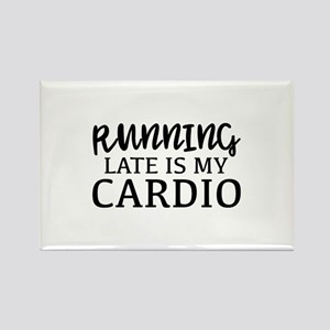 Running Late Is My Cardio Rectangle Magnet