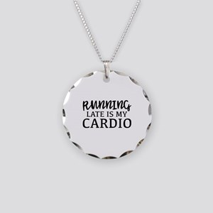Running Late Is My Cardio Necklace Circle Charm