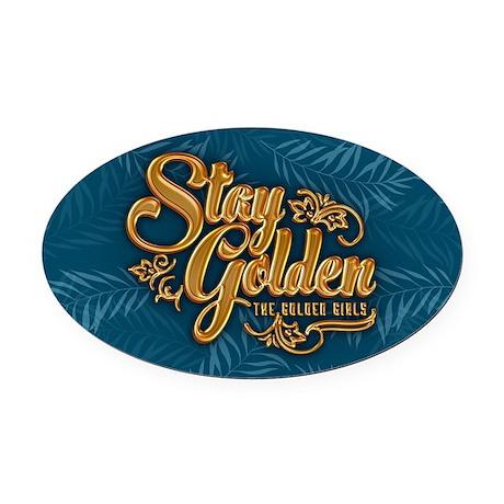 Stay Golden Girls Oval Car Magnet