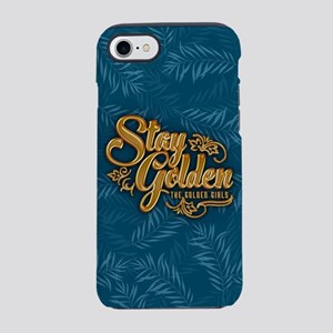 Stay Golden Girls iPhone 7 Tough Case