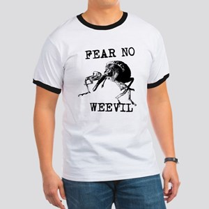 Fear No Weevil Ringer T