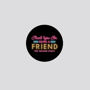 Neon Thank You For Being A Friend Mini Button