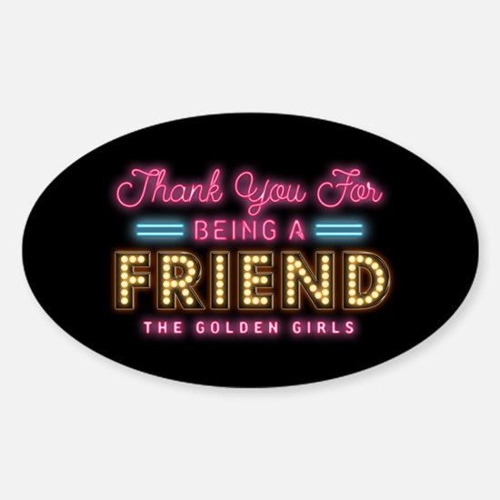 Neon Thank You For Being A Friend Decal