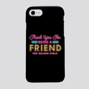 Neon Thank You For Being A Friend iPhone 7 Tough C