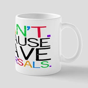 """I can't. Because..."" (multi) Mug"