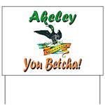 Akeley 'You Betcha' Loon Yard Sign