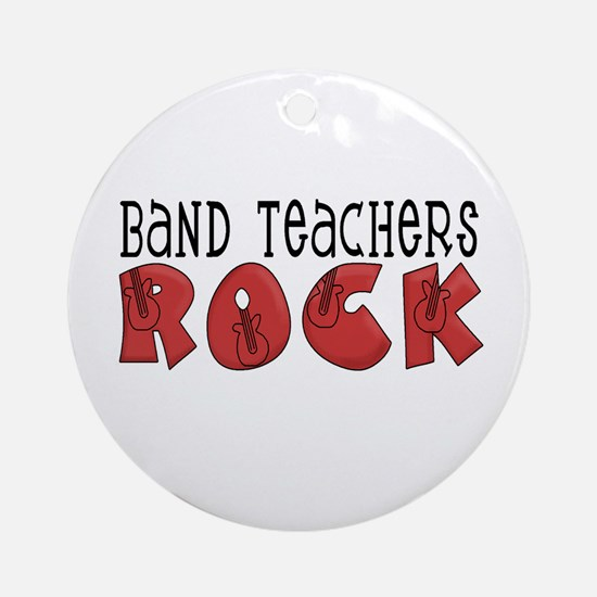 Band Teachers Rock Ornament (Round)