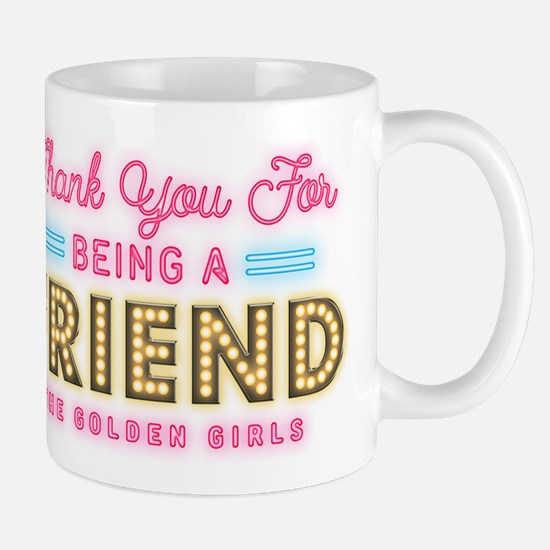Neon Thank You For Being A Friend Mugs