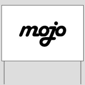Mojo Yard Sign