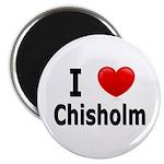I Love Chisholm Magnet