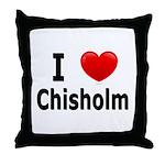 I Love Chisholm Throw Pillow