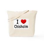 I Love Chisholm Tote Bag