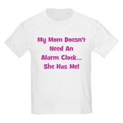 Mommy's Alarm Clock - Pink Kids T-Shirt