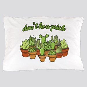 Cactus - Don't be a prick Pillow Case