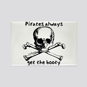 Pirates Always Get The Booty Rectangle Magnet