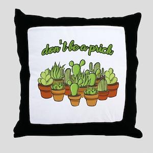 Cactus - Don't be a prick Throw Pillow