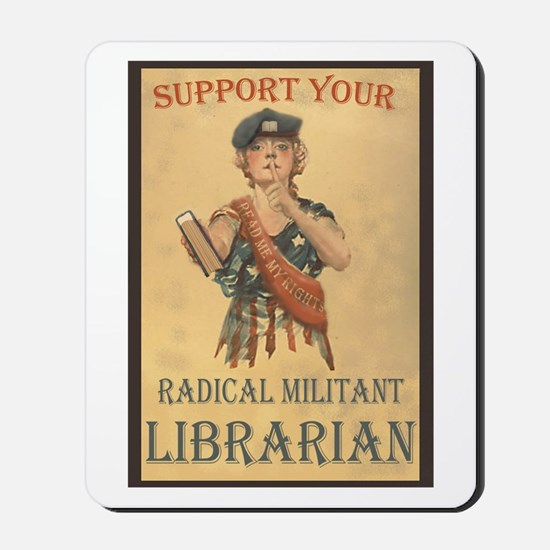 Support Your Radical Militant Librarian Mousepad