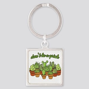 Cactus - Don't be a prick Keychains