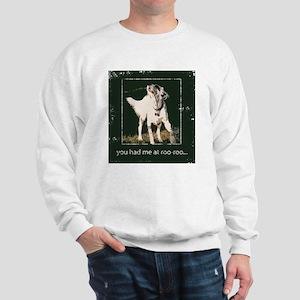 You had me at roo-roo Sweatshirt