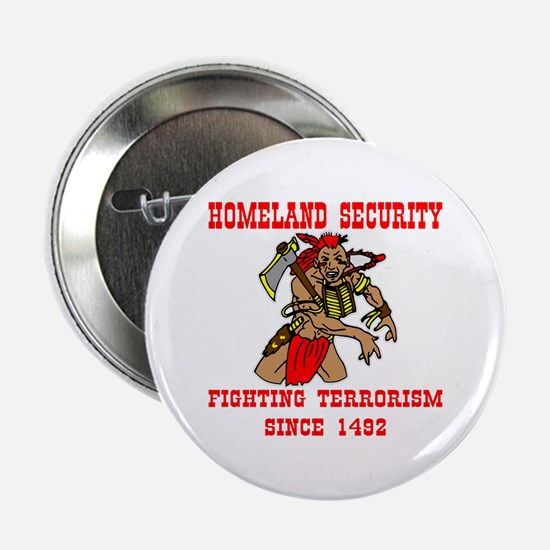"Fighting Terrorism Since 1492 2.25"" Button"