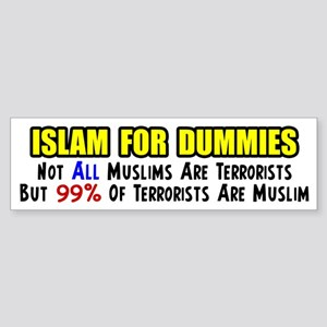 """Islam For Dummies!"" Bumper Sticker"