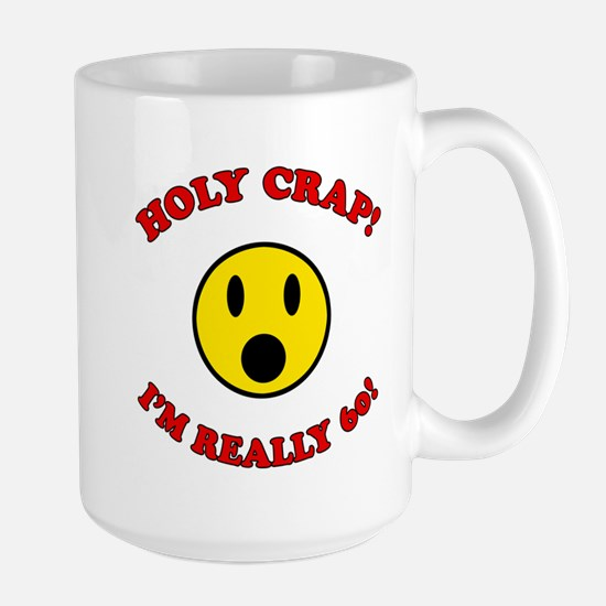 Holy Crap 60th Birthday Large Mug