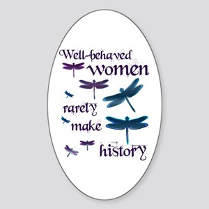 Well Behaved Women Rarely Make History Sticker (Ov