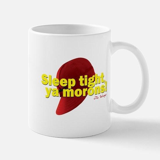 Sleep Tight, Ya Morons! Mug