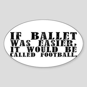 """If ballet was..."" Oval Sticker"