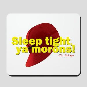Sleep Tight, Ya Morons! Mousepad