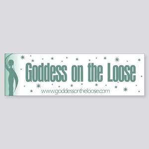 Goddess on the Loose Bumper Sticker