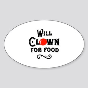 Will Clown For Food Oval Sticker