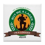 Buy a Lager For a Logger Tile Coaster