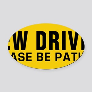 New Driver! Be Patient! Oval Car Magnet
