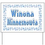 Winona Minnesnowta Yard Sign