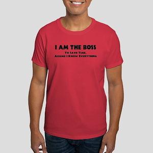 I am the Boss Dark T-Shirt