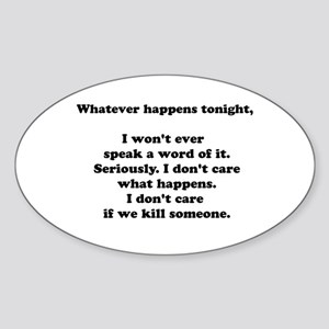 Whatever Happens Tonight Oval Sticker