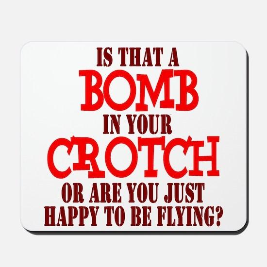 Crotch Bomber Mousepad