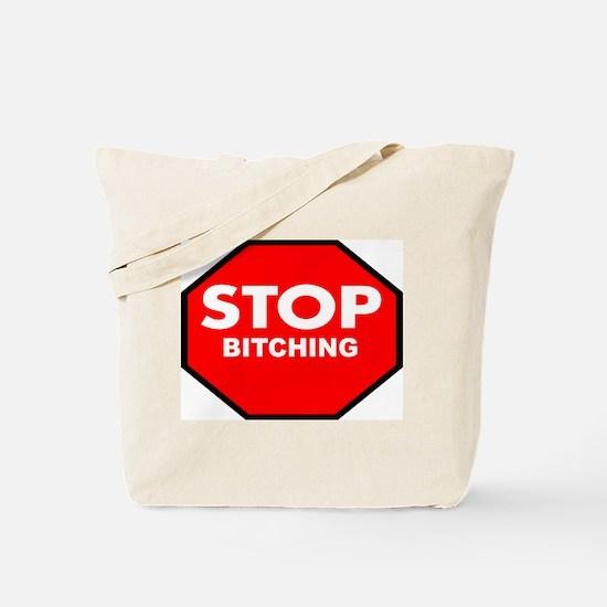 Stop Bitching Tote Bag