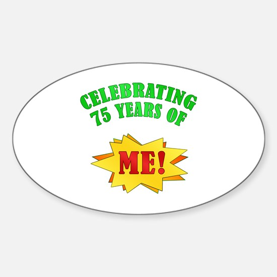 Funny Attitude 75th Birthday Oval Decal