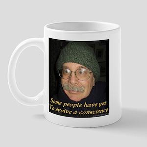 Conscience Yet To Evolve Mug