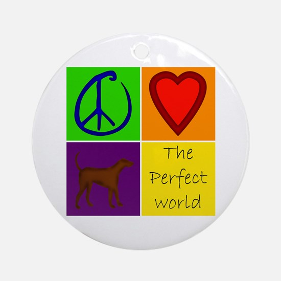 Perfect World: Chocolate Lab - Ornament (Round)