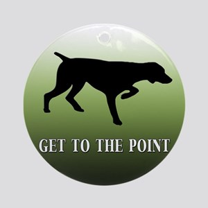 GET TO THE POINT Ornament (Round)